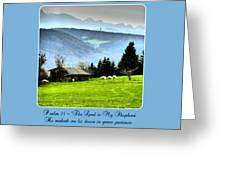 Psalm 23 The Lord Is My Shepherd ... He Maketh Me Lie Down In Green Pastures Greeting Card
