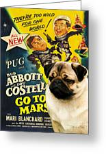 Pug Art - Abbott And Costello Go To Mars Greeting Card