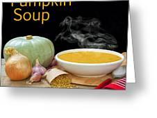 Pumpkin Soup Concept Greeting Card