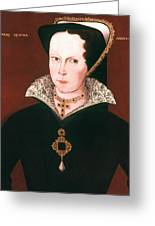 Queen Mary I Of England Greeting Card
