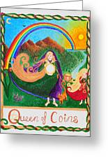 Queen Of Coins Greeting Card