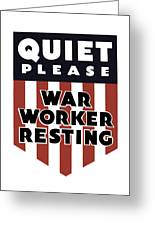 Quiet Please - War Worker Resting  Greeting Card