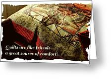 Quilts Are Like Friends A Great Source Of Comfort Greeting Card