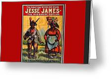 Racist Poster For Jesse James Theatrical Presentation No Location Or Date-2013  Greeting Card