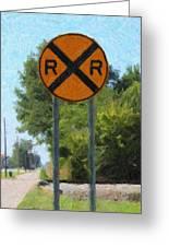 Railroad Crossing Sign Greeting Card