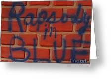 Rapsody In Blue Greeting Card