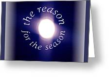 Reason For The Season Greeting Card by Donna Proctor