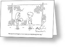 Recess Means You Stop Playing Freeze Tag Greeting Card