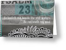 Restoreth My Soul- Contemporary Christian Art Greeting Card by Linda Woods