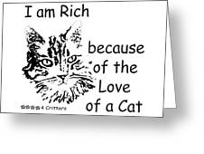 Rich Because Of The Love Of A Cat Greeting Card