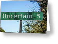 Road Sign To Uncertain, Texas Greeting Card