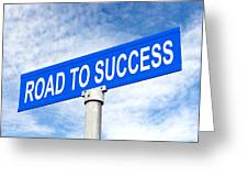 Road To Success Street Sign Greeting Card