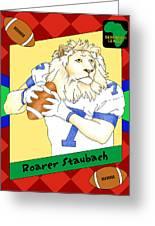 Roarer Staubach Greeting Card