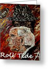 Roll Tide With Bear Bryant And Mal Moore  Greeting Card by Mark Moore