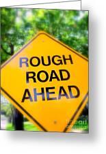 Rough Road Ahead Greeting Card