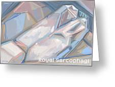 Royal Sarcophagi Greeting Card