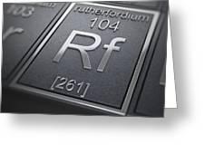 Rutherfordium Chemical Element Greeting Card