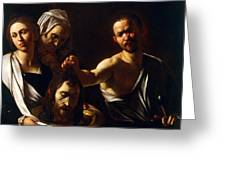 Salome Receives Head Of John The Baptist Greeting Card by Michelangelo Merisi da Caravaggio
