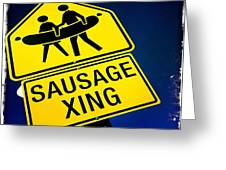 Sausage Crossing Greeting Card