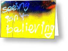 Seeing Isn't Believing Greeting Card