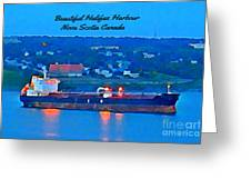 Ship In Beautiful Halifax Harbour Greeting Card