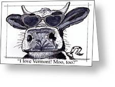 Silly Cow From Vermont Greeting Card