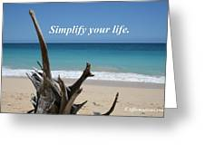 Simplify Your Life Greeting Card