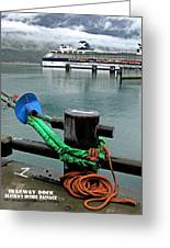 Skagway Dock Greeting Card