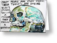 Skull Quoting Oscar Wilde.10 Greeting Card