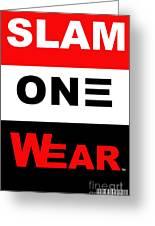 Slam One Wear Greeting Card