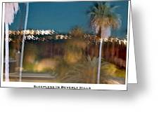 Sleepless In Beverly Hills Greeting Card by Lorenzo Laiken