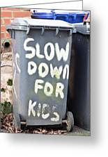 Slow Down Greeting Card