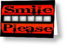 Smile Please Greeting Card