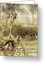 So Nobody Can Quite Explain Exactly Where The Rainbows End Greeting Card by Arthur Rackham