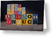 Sometimes Words Are Not Enough Greeting Card