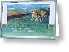 Soon Only In Zoos  Their Land Lost Greeting Card