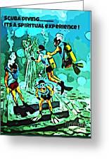 Spiritual Experience Of Scuba Diving Greeting Card