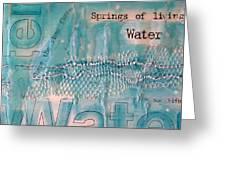 Springs Of Living Water Greeting Card