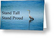 Stand Tall Stand Proud Greeting Card