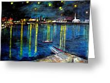 Starry Night Over The Rhone River Greeting Card