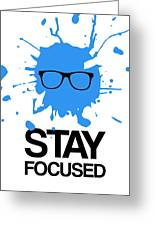 Stay Focused Splatter Poster 2 Greeting Card