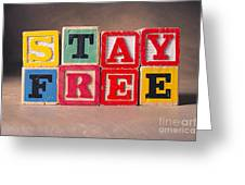 Stay Free Greeting Card