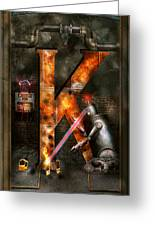 Steampunk - Alphabet - K Is For Killer Robots Greeting Card