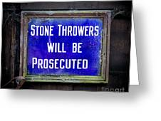 Stone Throwers Be Warned Greeting Card