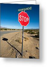 Stop Sign On Indian Ranch Road In Death Valley Greeting Card
