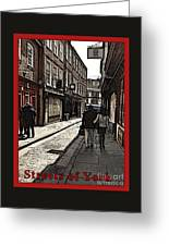 Streets Of York Greeting Card