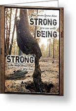Strong Quote - Photo Art Greeting Card