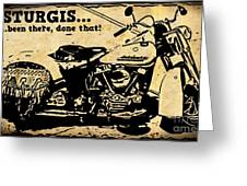 Sturgis Been There Done That Greeting Card