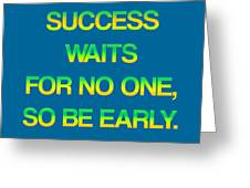 Success Waits For No One Greeting Card by Jera Sky