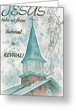 Survival To Revival Greeting Card